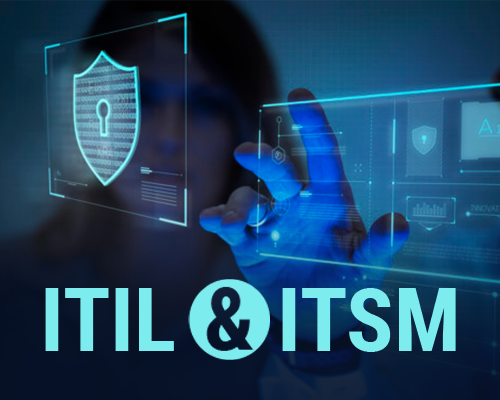 ITIL and ITSM